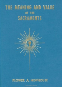 The Meaning and Value of the Sacraments